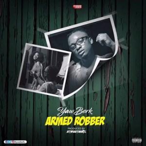 Yaw Berk - Armed Robber